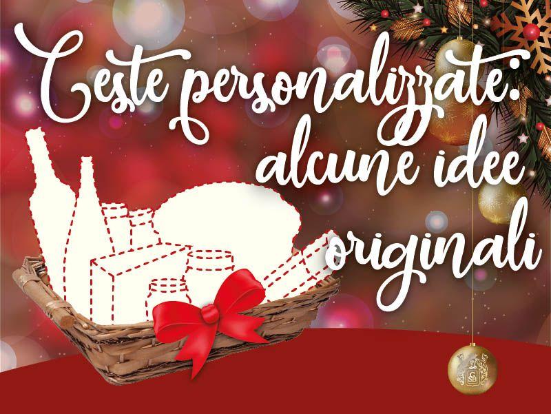 Regali Di Natale Personalizzati Per Aziende.Ceste Personalizzate Alcune Idee Originali Cantine G S Bernabei
